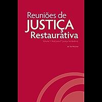 Reuniões de Justiça Restaurativa, Volume 1: Real Justice (Justiça Verdadeira)