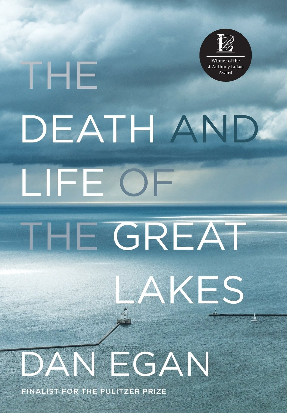 The Death and Life of the Great Lakes: Egan, Dan: 9780393246438 ...
