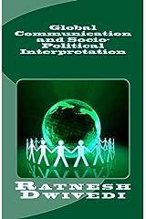 Global Communication and Socio-Political Interpretation Kindle Edition