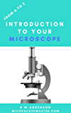 From A to Z - Introduction to Your Microscope (MicroscopeMaster Series Book 1)