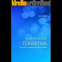 Contestação Cognitiva: Um guia para estudantes de Terapia Cognitiva