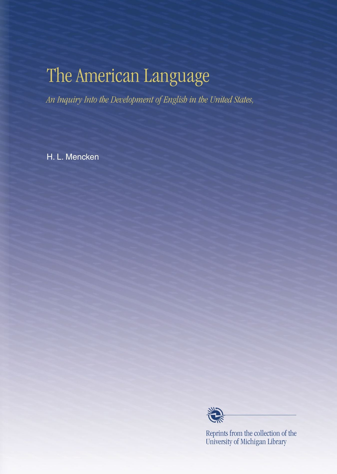 The American Language: An Inquiry Into the Development of English in the United States, pdf