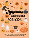 Halloween Coloring Book for Kids: A Collection of Coloring Pages with Cute Spooky Scary Things Such as Jack-o-Lanterns…