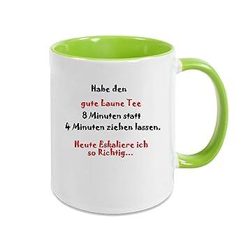 Tasse Mit Spruch Hab Den Gute Laune Tee 8 Minuten Statt 4