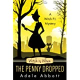 Witch Is When The Penny Dropped (A Witch P.I. Mystery) (Volume 6)