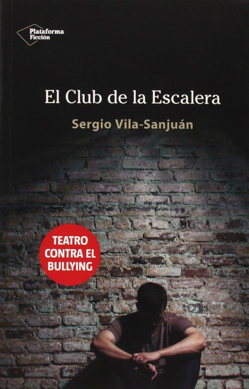 Club De La Escalera, El (Ficcion): Amazon.es: Vila-Sanjuán, Sergio: Libros