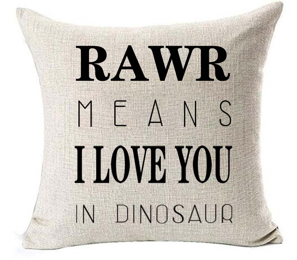 """Cotton linen Quote Letters RAWR MEANS I LOVE YOU IN DINOSAUR Throw pillow case Cushion cover pillowcase for Sofa home decor 18 """"X 18 """""""