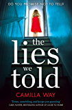 The Lies We Told: The exciting new psychological thriller from the bestselling author of Watching Edie