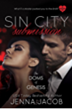 Sin City Submission - A Doms Of Genesis Novella (The Doms of Genesis)