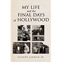 My Life and the Final Days of Hollywood