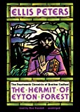The Hermit of Eyton Forest (Brother Cadfael Mysteries, Book 14)(Library Edition): The Fourteenth Chronicle of Brother…
