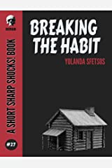 Breaking The Habit (Short Sharp Shocks! Book 27) Kindle Edition