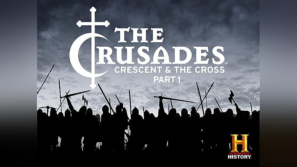 The Crusades: Crescent & The Cross, Pt. 1 Season 1