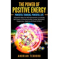 The Power of Positive Energy: Powerful Thinking,Powerful Life: 9 Powerful Ways for...