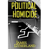 Political Homicide (Slowpocalypse Book 5)