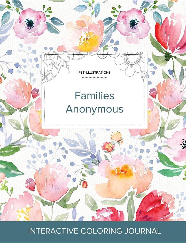 Download Adult Coloring Journal: Families Anonymous (Pet Illustrations, La Fleur) PDF
