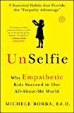UnSelfie: Why Empathetic Kids Succeed in Our All-About-Me World (English Edition)