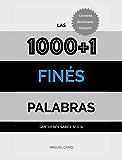 Finés: Las 1000+1 Palabras que debes saber sí o sí (Spanish Edition)