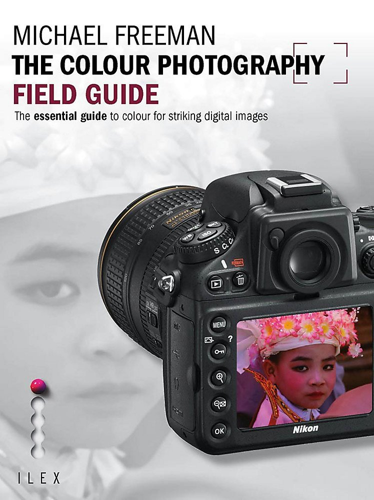 The Colour Photography Field Guide (Photographer's Field Guide)
