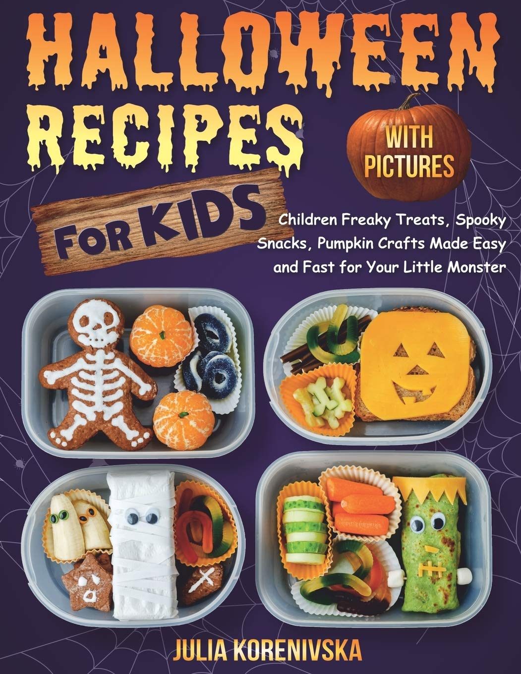 Halloween Crafts And Treats.Buy Halloween Recipes For Kids Halloween Children Freaky Treats Spooky Snacks Pumpkin Crafts Made Easy And Fast For Your Little Monster Halloween Crafts Ghosts Step By Step Guide Book Online At Low