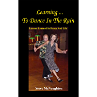 Learning To Dance In The Rain: Lessons Learned In Dance And Life book cover