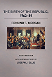 The Birth of the Republic, 1763-89, Fourth Edition (The Chicago History of American Civilization)