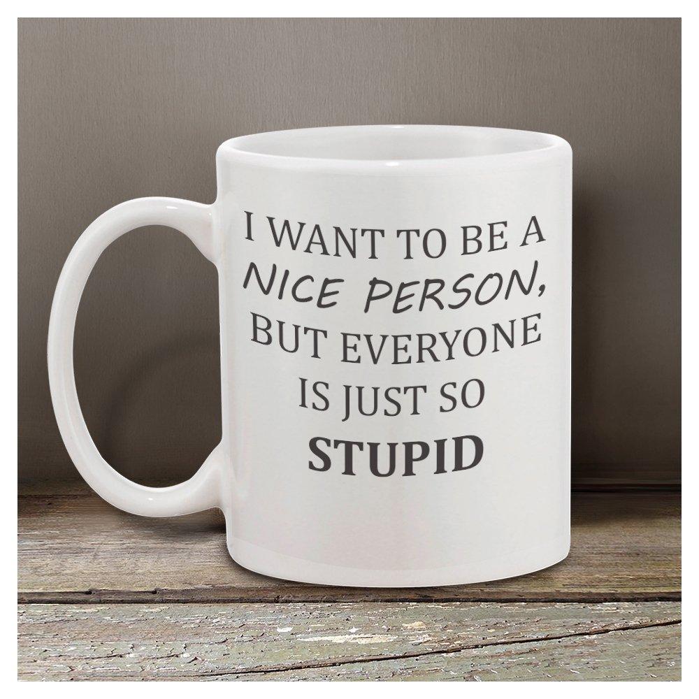 Nice person office Funny Sarcastic Want To Be Nice Person Mug Office Humor Funny Sarcastic Mug Office Mug Funny Mug Coffee Mug Gift For Her Work Mug Want To Be Nice Person Amazoncom Amazoncom Want To Be Nice Person Mug Office Humor Funny