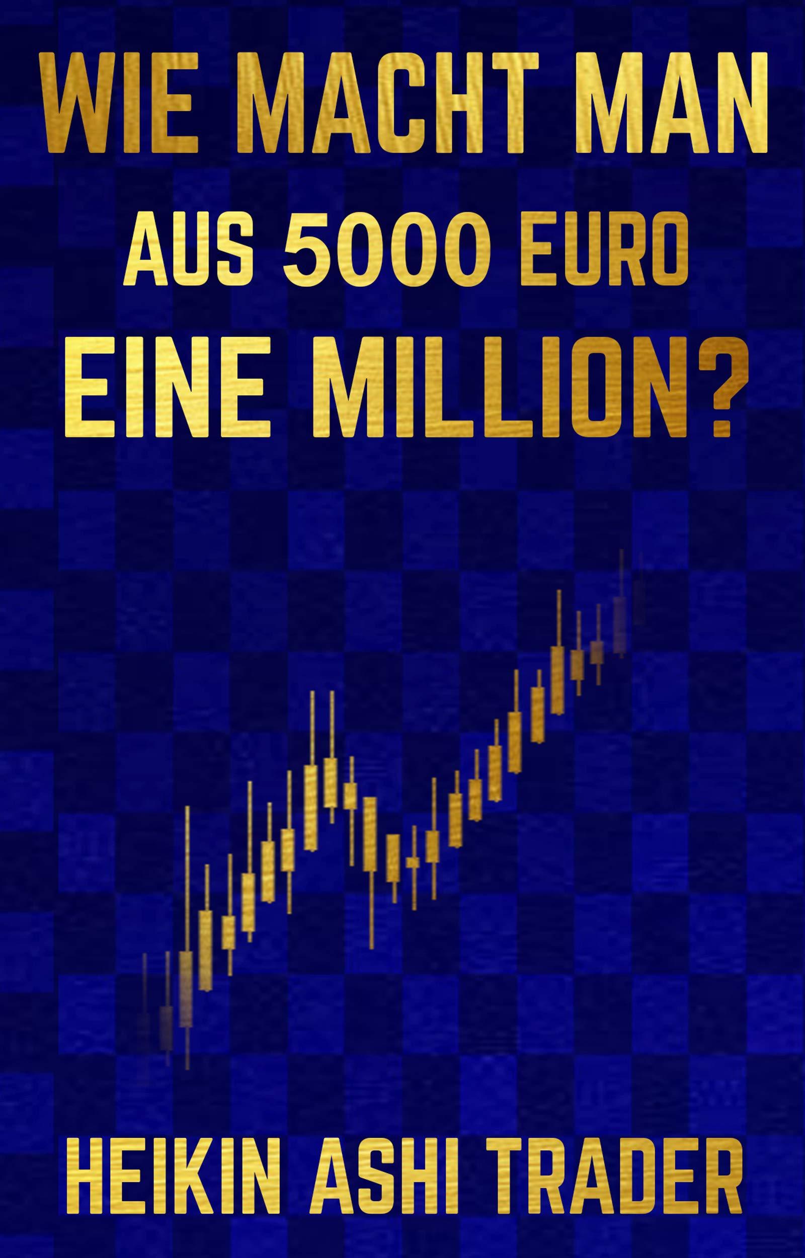 Wie Macht Man Aus 5000 Euro Eine Million
