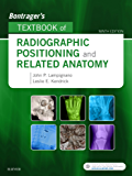 Bontrager's Textbook of Radiographic Positioning and Related Anatomy - E-Book