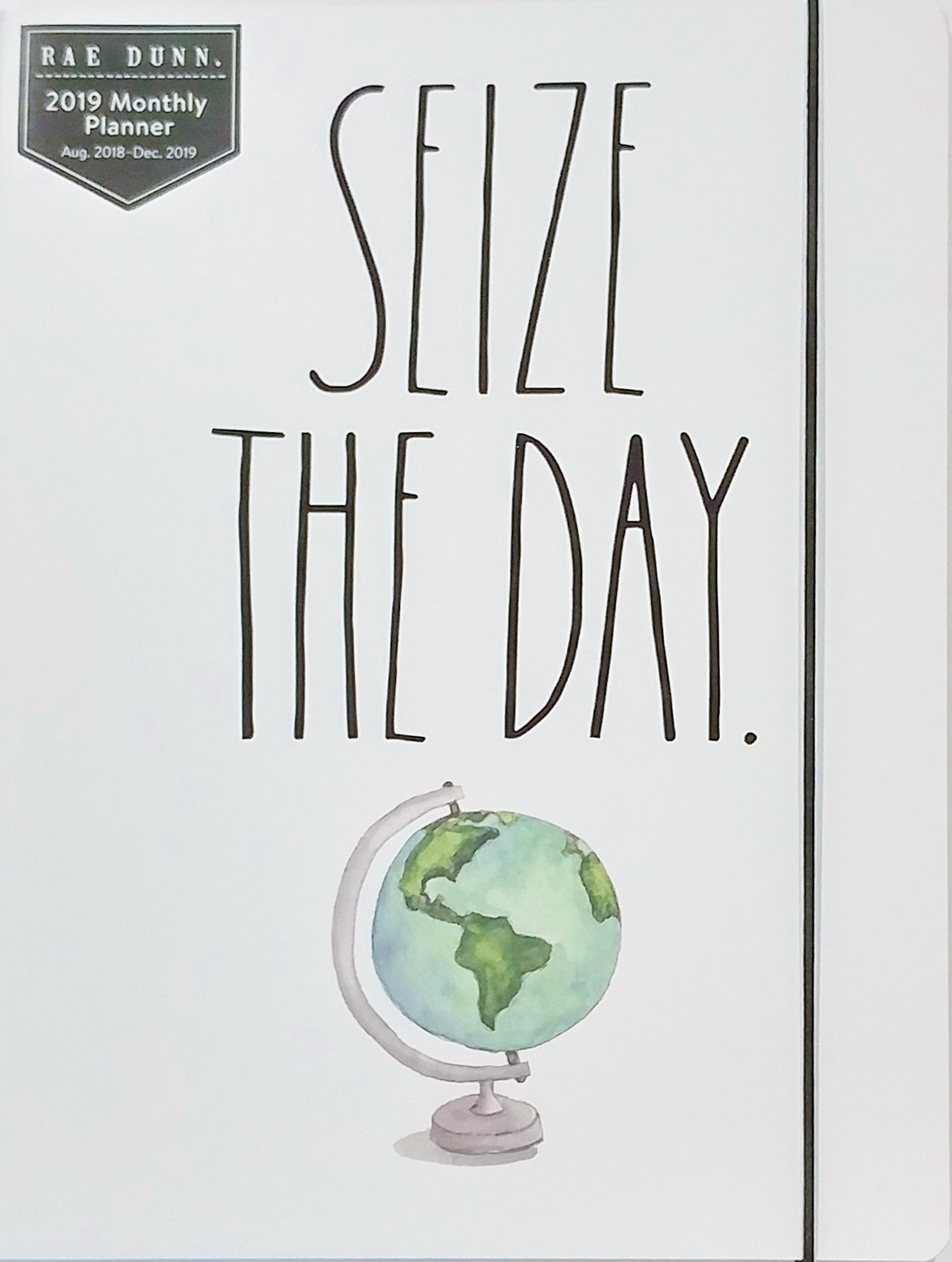 Rae Dunn - Seize The Day - 2019 Monthly Planner Calendar (17 Months Aug 2018-Dec 2019) To Do/Notes