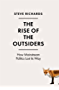The Rise of the Outsiders: How Mainstream Politics Lost its Way (English Edition)