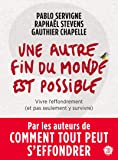 Une autre fin du monde est possible (Anthropocène) (French Edition)