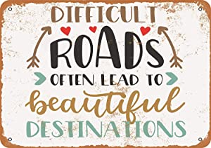 BESTWD 8 x 12 Metal Sign - Difficult Roads Often Lead to Beautiful Destinations - Vintage Look