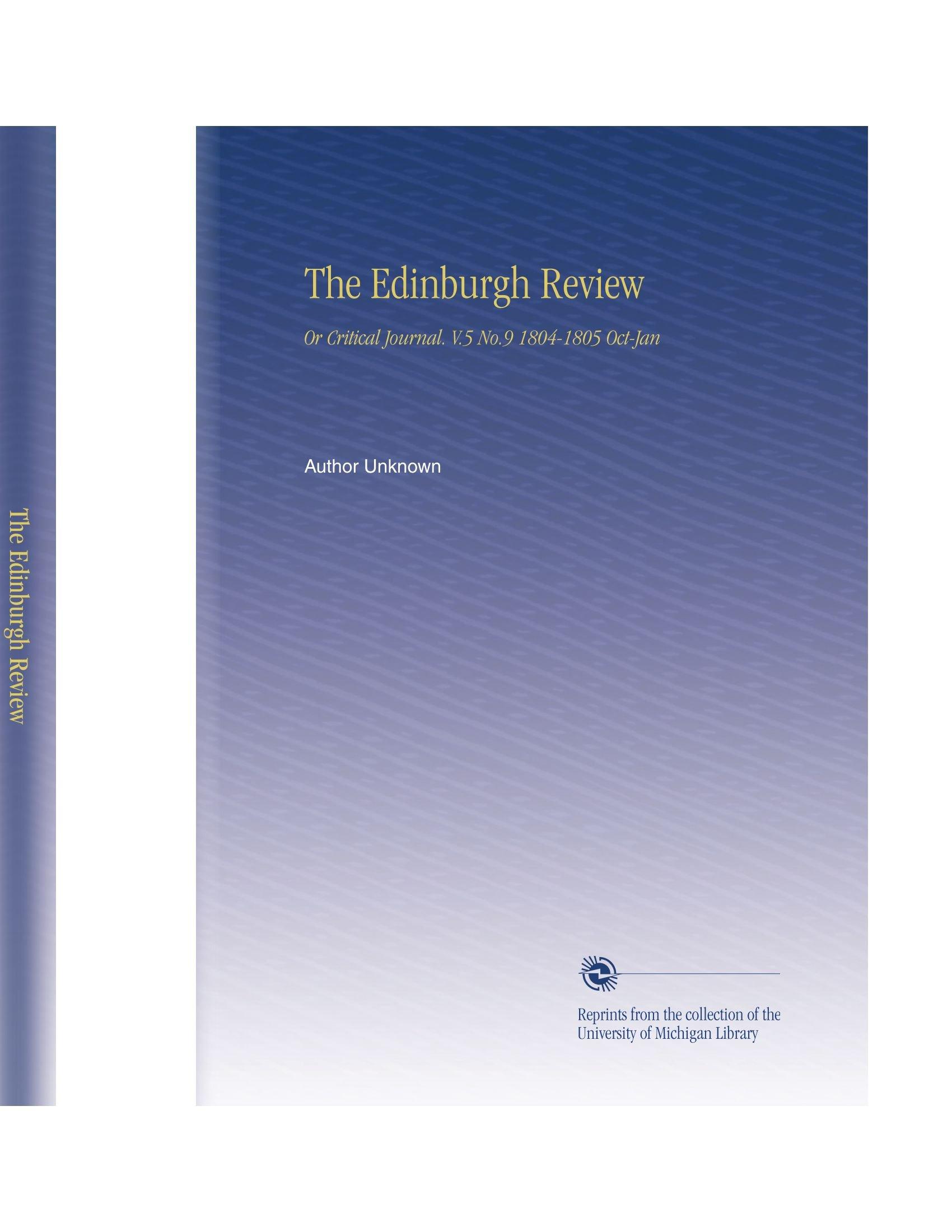 The Edinburgh Review: Or Critical Journal. V.5 No.9 1804-1805 Oct-Jan pdf