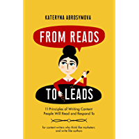 From Reads to Leads: 11 Principles of Writing Content People Will Read and Respond To (English Edition)