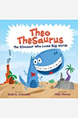 Theo TheSaurus: The Dinosaur Who Loved Big Words Kindle Edition