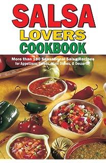Chip dip lovers cookbook susan bollin 9780914846932 amazon salsa lovers cookbook more than 180 sensational salsa recipes for appetizers salads main forumfinder Choice Image