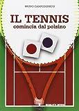 Il tennis comincia dal polsino. Metodo innovativo per l'apprendimento e l'insegnamento del tennis