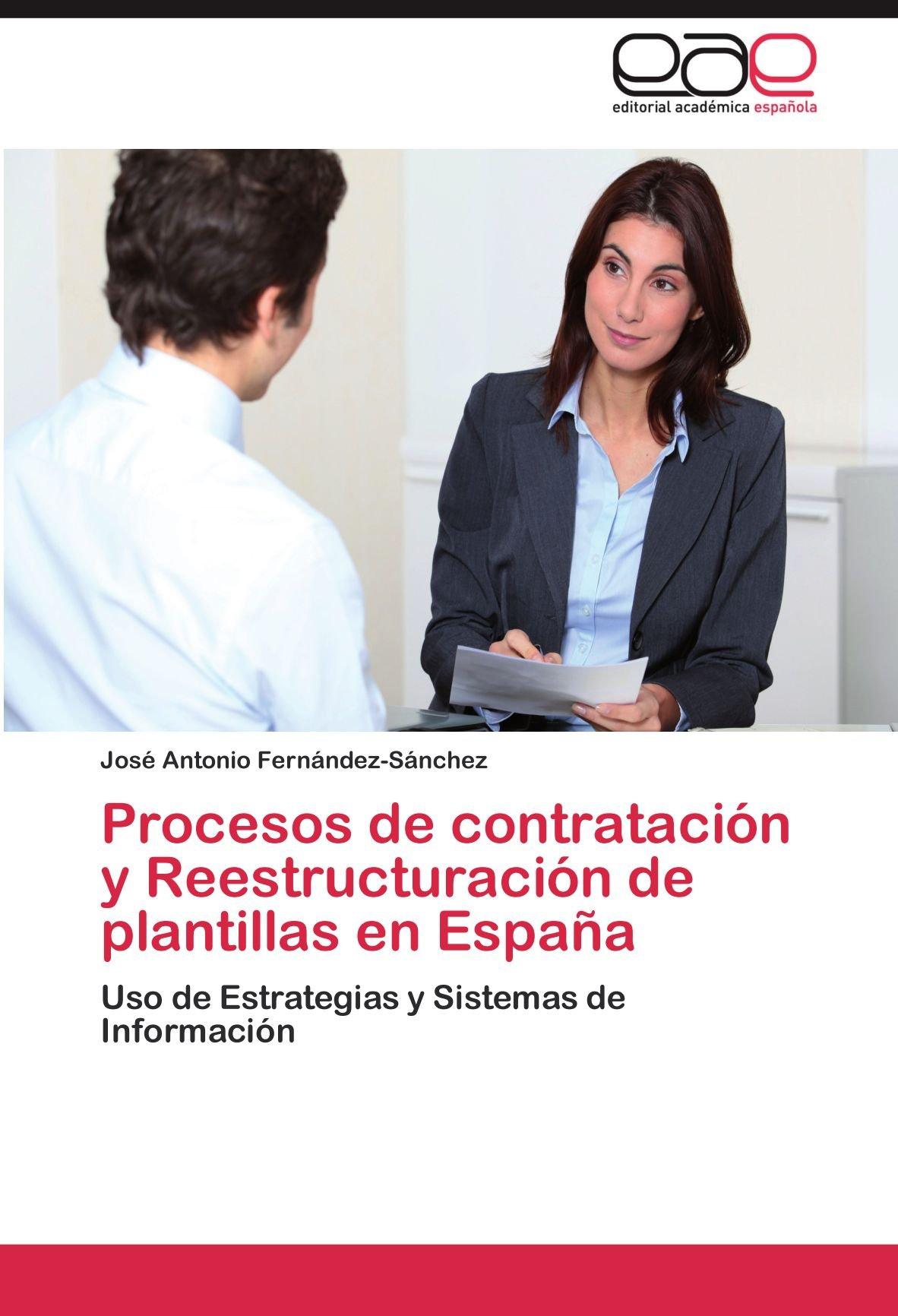 Procesos de contratación y Reestructuración de plantillas en España: Amazon.es: Fernández-Sánchez José Antonio: Libros