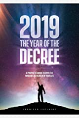 2019: The Year of the Decree: A revelation to open the windows of heaven in your life Kindle Edition