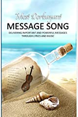 Message Song: Delivering Important and Powerful Messages Through Lyrics and Music Paperback