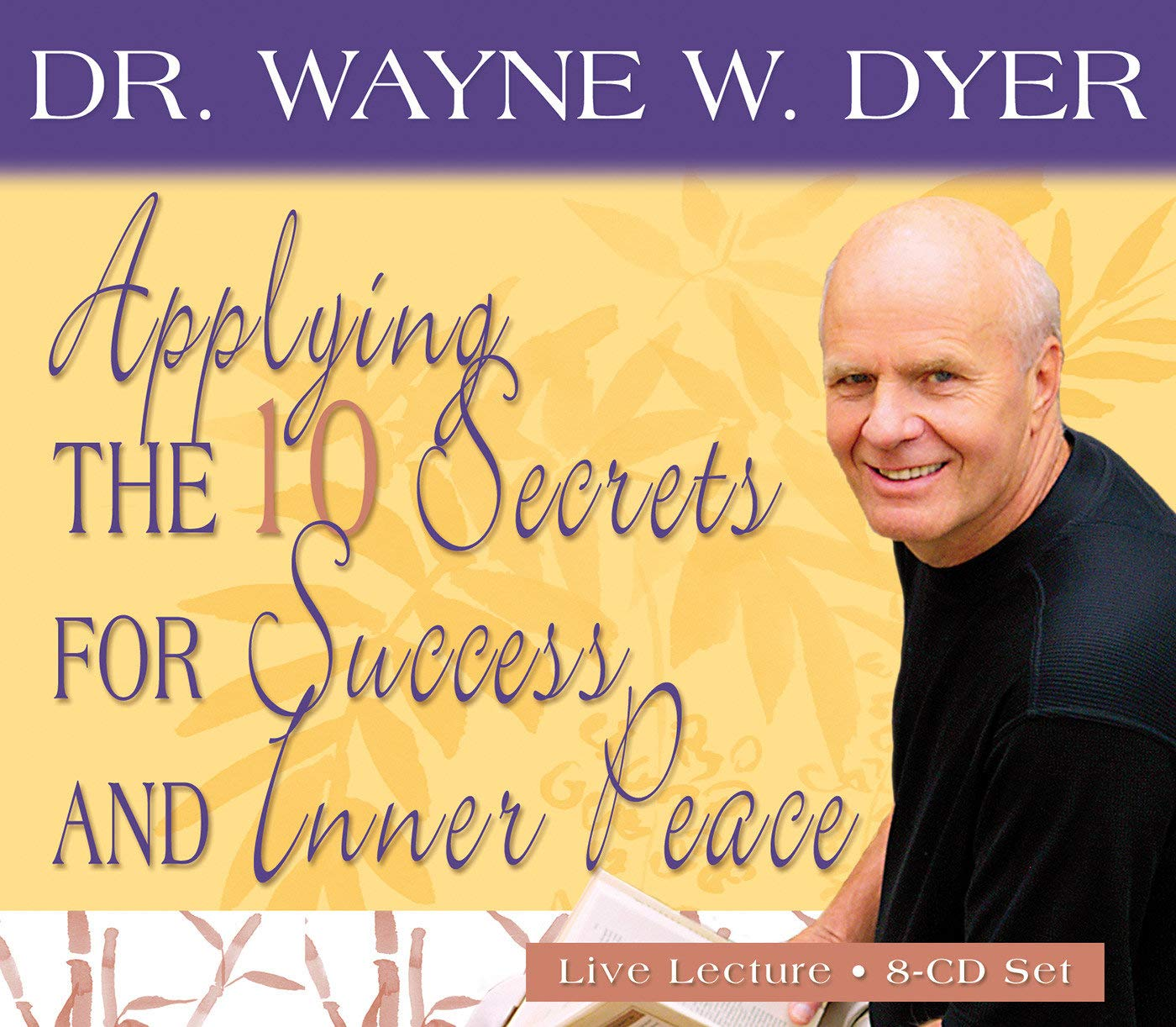 Applying the 10 Secrets of Success and Inner Peace