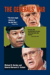 The Generals' War : The Inside Story of the Conflict in the Gulf Paperback