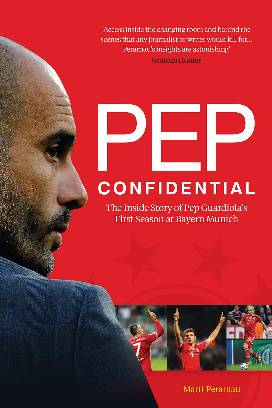 Pep Confidential: Inside Guardiola's First Season at Bayern