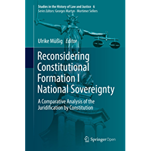 Reconsidering Constitutional Formation I National Sovereignty: A Comparative Analysis of the Juridification by…