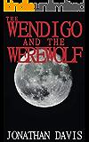 The Wendigo and the Werewolf: The Weird West