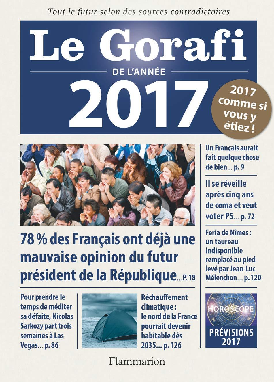 Le Gorafi De L Annee 2017 French Edition Jean Francois