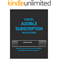 CANCEL AUDIBLE SUBSCRIPTION IN 60 SECONDS : Simple steps to help you cancel audible subscription for prime members