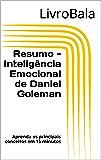 Resumo - Inteligência Emocional de Daniel Goleman: Aprenda os principais conceitos em 15 minutos
