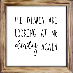 The Dishes Are Looking At Me Dirty Again Sign - Funny Kitchen Sign, Modern Farmhouse Kitchen Decor, Kitchen Wall Decor, Rustic Home Decor, Country Kitchen Decor with Solid Wood Frame 12x12 Inch